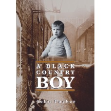 A Black Country Boy - John Parker