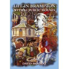 Life in Brampton with 63 Public Houses - David Moorat