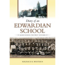 Diary of an Edwardian School - Maurice R. Western