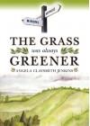 The Grass Was Always Greener - Angela Claysmith Jenkins