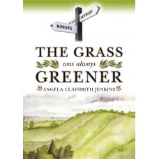 The Grass Was Always Greener - Angela Claysmith Jenkins