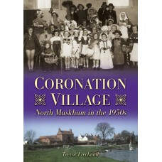 Coronation Village - North Muskham in the 1950s - Trevor Frecknall