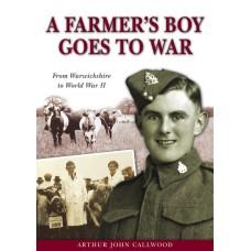 A Farmer's Boy Goes To War - Arthur John Callwood