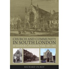 Church and Community in South London - St Saviour's, Denmark Park - Richard Olney