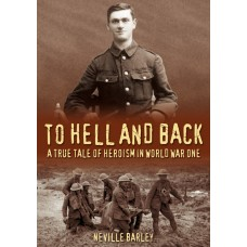 To Hell and Back - Neville Barley