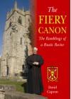 The Fiery Canon: The Ramblings of a Rustic Rector - David Capron