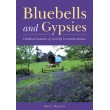 Bluebells and Gypsies - Childhood Memories of Rural Life in Wartime Britain