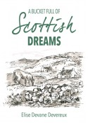 A Bucket Full of Scottish Dreams - Elise Devane Devereux